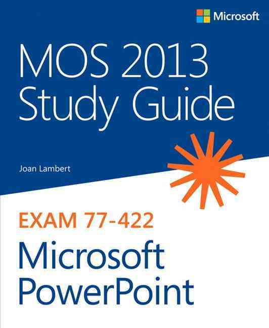 Mos 2013 Study Guide for Microsoft Powerpoint By Lambert, Joan