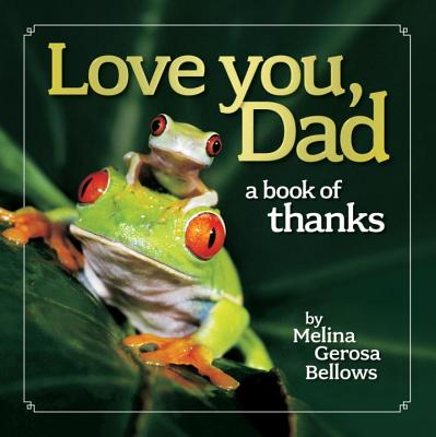 Love You, Dad By Bellows, Melina Gerosa